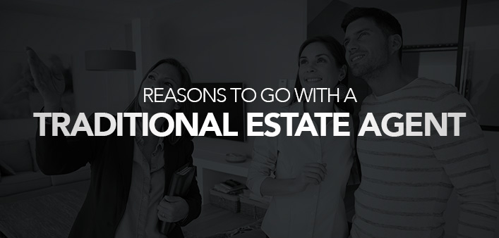 Reasons to choose a traditional estate agent
