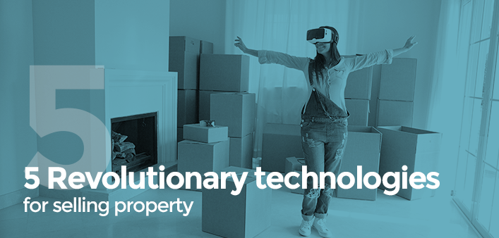 5 Revolutionary Technologies for selling property