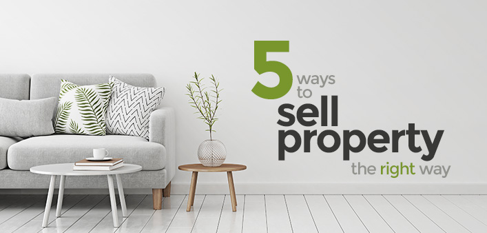 5 Ways to Sell Property the Right Way