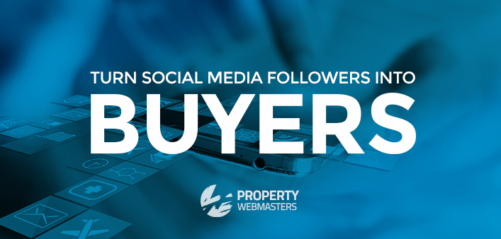 Turn Social Followers into Real Estate buyers