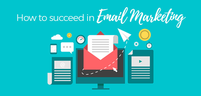 How To Succeed In Email Marketing