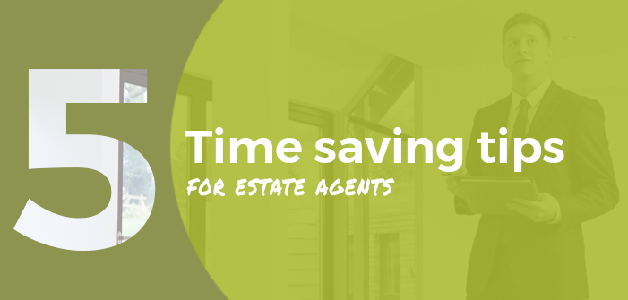 Time Saving Tips Estate Agents