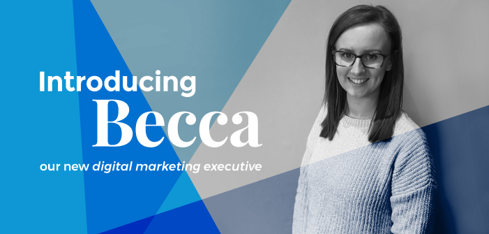 Let Us Introduce You to Becca, Our New Digital Marketing Executive
