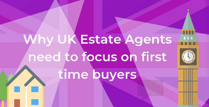 Why It's Important for estate agents to market towards first time buyers in the UK