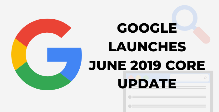 Google Launches its June 2019 Algorithm Update