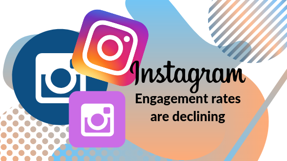 Why Instagram Engagement is Decreasing