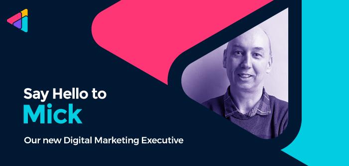 Introducing Mick, Our New Digital Marketing Executive