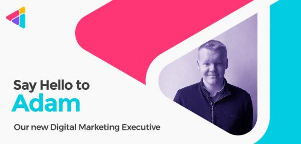 Introducing Adam, Our New Digital Marketing Executive